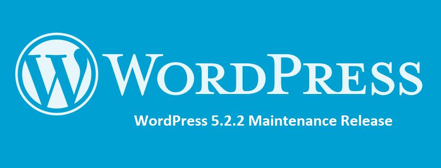 WordPress 5.2.2 Maintenance release